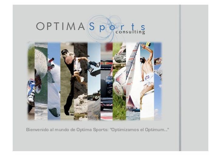 "consultingBienvenido al mundo de Optima Sports: ""Optimizamos el Optimum..."""
