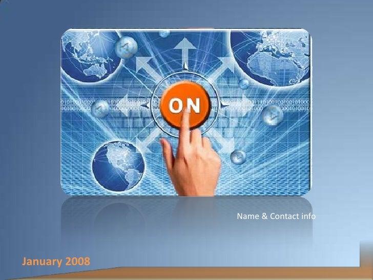 Name & Contact info    January 2008