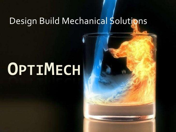 Design Build Mechanical Solutions<br />OptiMech<br />