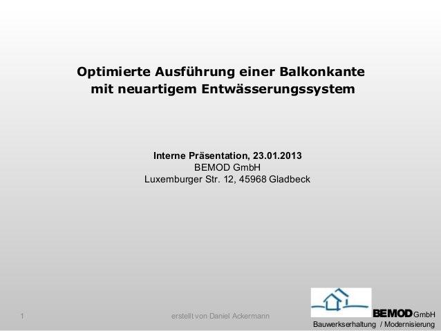 Optimierte Ausführung einer Balkonkante     mit neuartigem Entwässerungssystem               Interne Präsentation, 23.01.2...