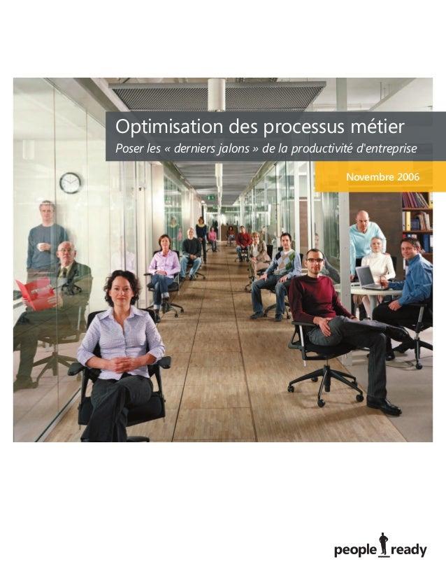 Optimisation des processus métier Poser les « derniers jalons » de la productivité d'entreprise Novembre 2006