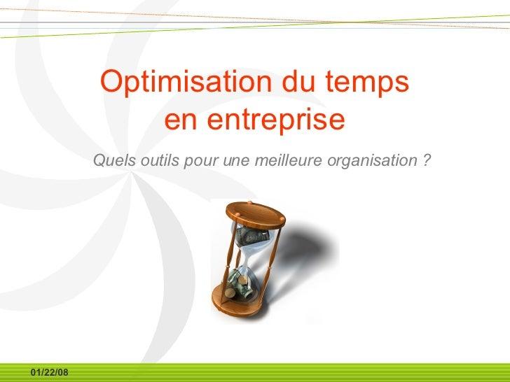 Optimisation du temps en entreprise Quels outils pour une meilleure organisation ?