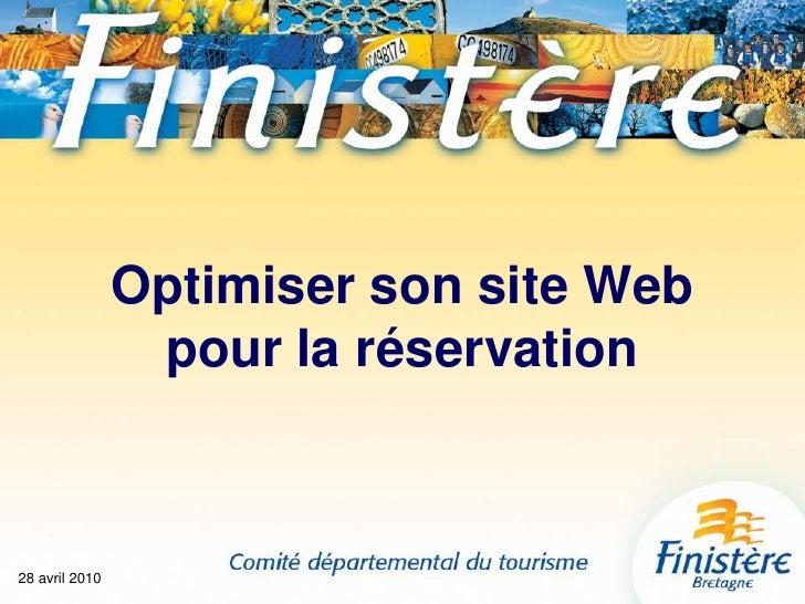 28 avril 2010<br />Optimiser son site Webpour la réservation<br />