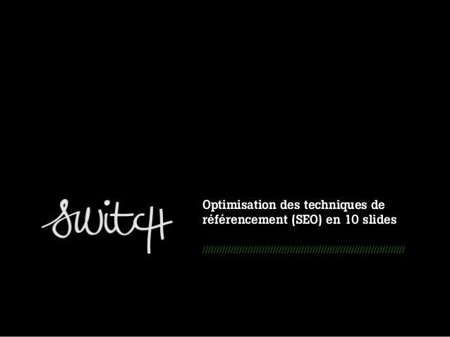 SWITCH - METHODOLOGICAL OFFER FOR EIDER _ JULY 2012Optimisation des techniques deréférencement (SEO) en 10 slides/////////...