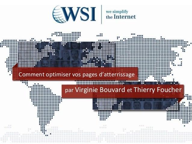 Comment optimiser vos pages d'atterrissage par Virginie Bouvard et Thierry Foucher