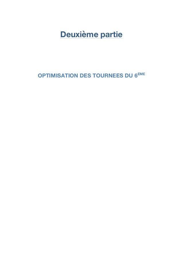 Deuxième partie                   OPTIMISATION DES TOURNEES DU 6EME