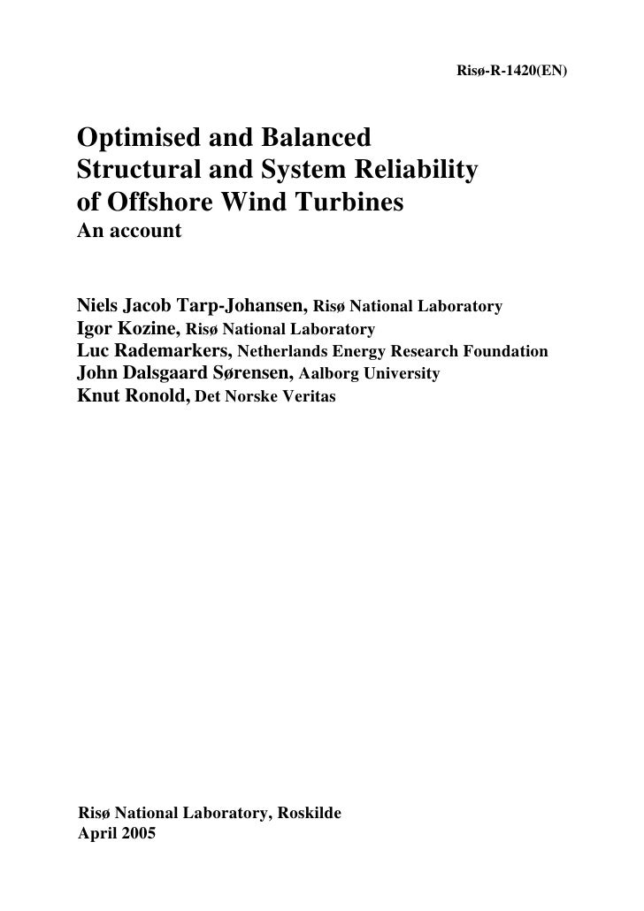 Risø-R-1420(EN)Optimised and BalancedStructural and System Reliabilityof Offshore Wind TurbinesAn accountNiels Jacob Tarp-...