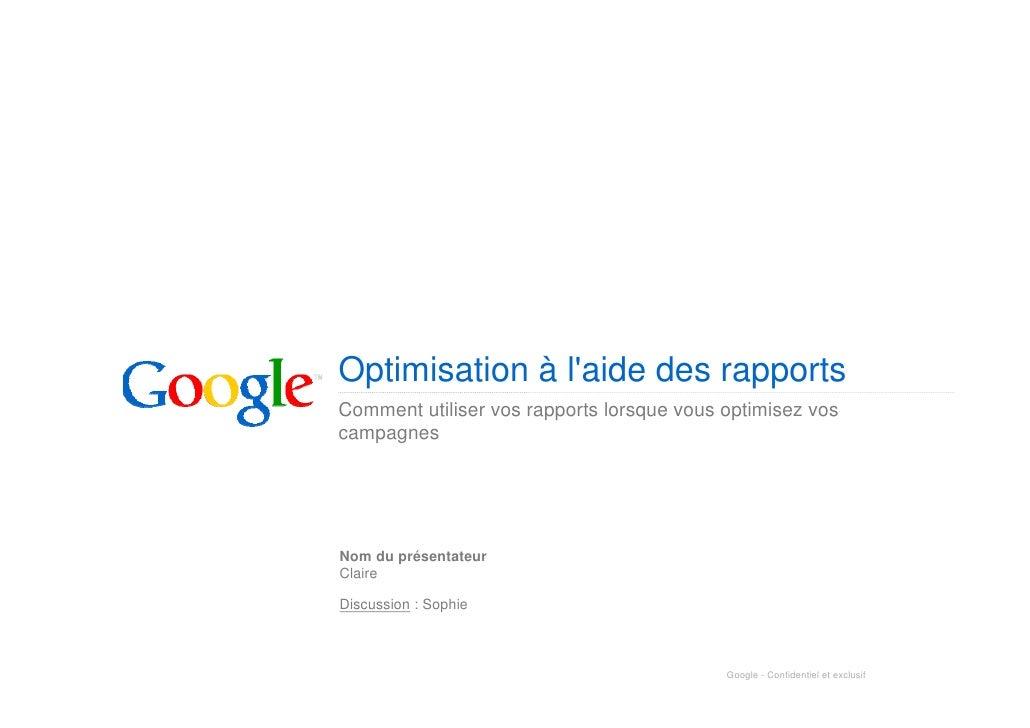 Optimisation à l'aide des rapports Comment utiliser vos rapports lorsque vous optimisez vos campagnes     Nom du présentat...
