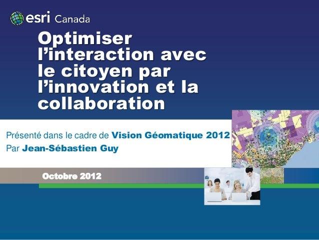 Optimiser      l'interaction avec      le citoyen par      l'innovation et la      collaborationPrésenté dans le cadre de ...