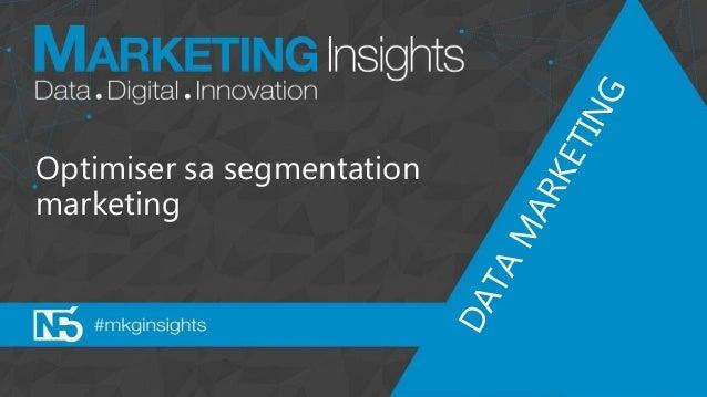 Optimiser sa segmentation marketing