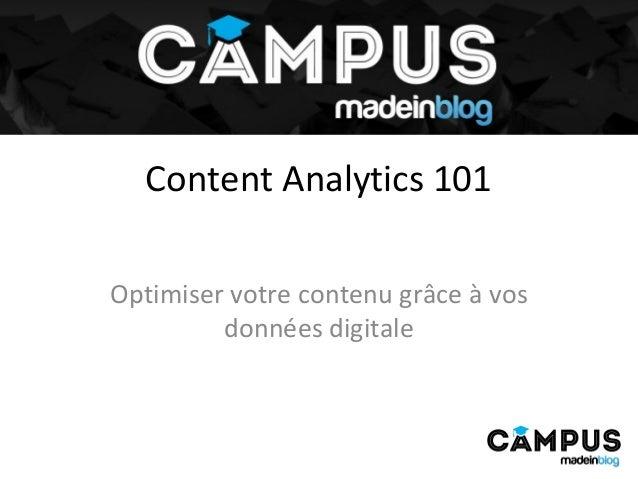 Content Analytics 101 Optimiser votre contenu grâce à vos données digitale