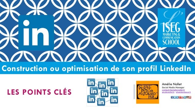 Construction ou optimisation de son profil LinkedIn  LES POINTS CLÉS  Amélie Nollet  Social Media Manager  contact@amelien...