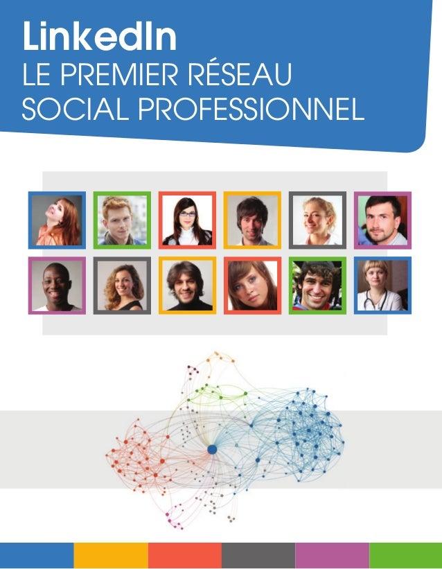 LinkedIn LE PREMIER RÉSEAU SOCIAL PROFESSIONNEL