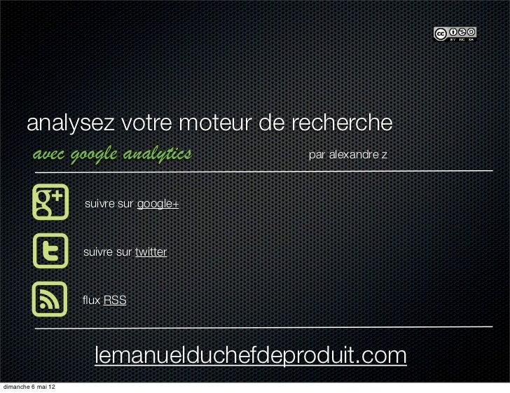 analysez votre moteur de recherche        avec google analytics     par alexandre z                    suivre sur google+ ...