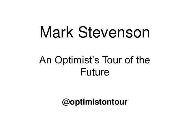 Mark StevensonAn Optimist's Tour of the        Future     @optimistontour