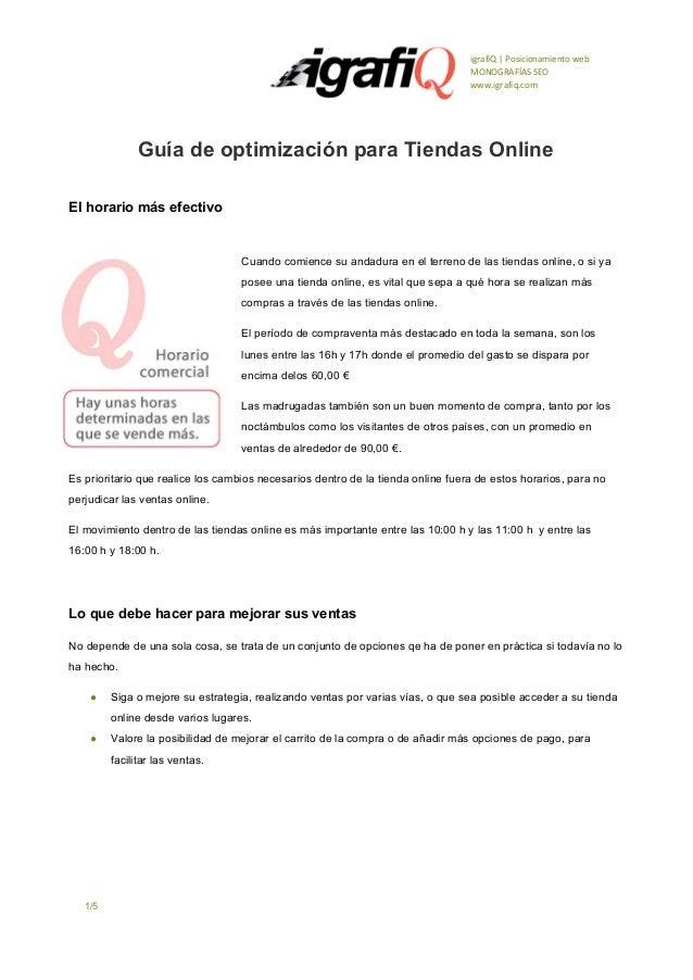 igrafiQ | Posicionamiento web MONOGRAFÍAS SEO www.igrafiq.com  GuíadeoptimizaciónparaTiendasOnline Elhorariomásefe...