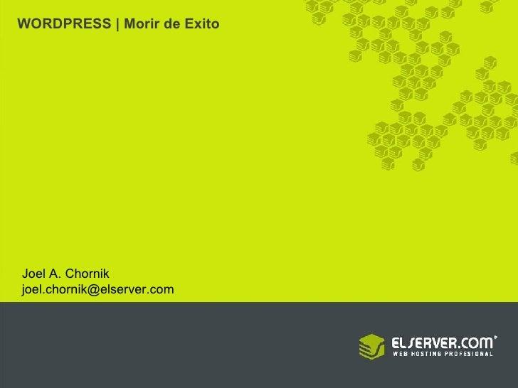 WORDPRESS | Morir de Exito Joel A. Chornik [email_address]
