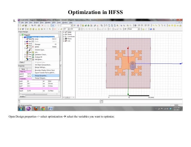 Optimization in HFSS 1. Open Design properties--> select optimization  select the variables you want to optimize.