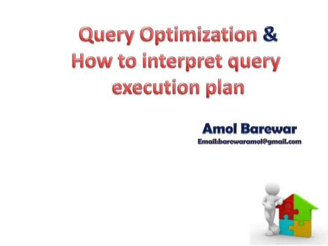 Query Optimization & How to interpret query  execution plan