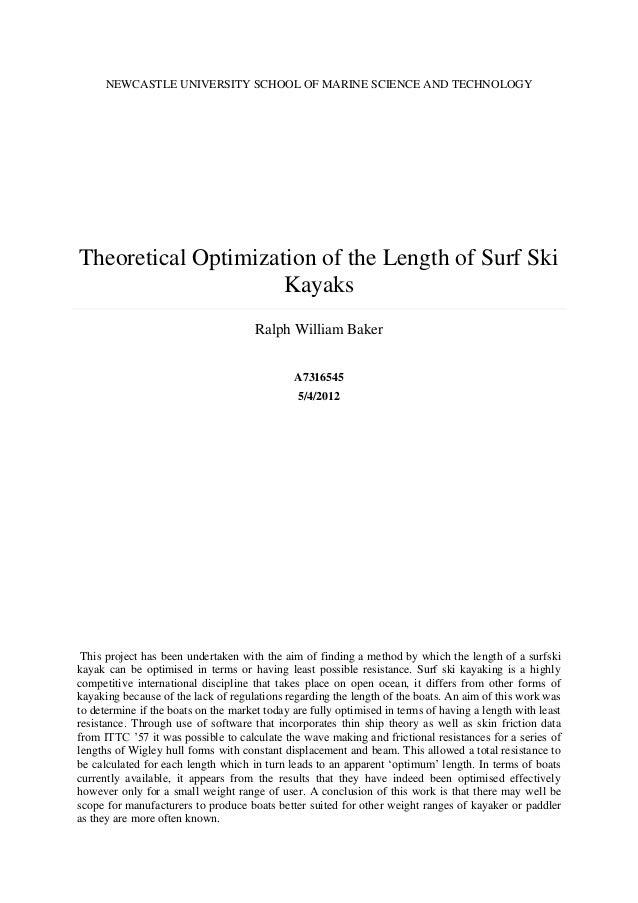 NEWCASTLE UNIVERSITY SCHOOL OF MARINE SCIENCE AND TECHNOLOGY  Theoretical Optimization of the Length of Surf Ski Kayaks Ra...