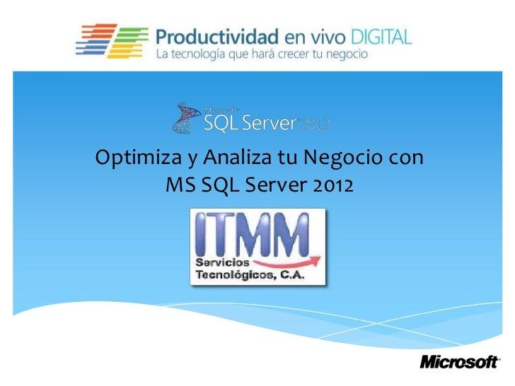 Optimiza y analiza tu negocio con MS SQL Server 2012
