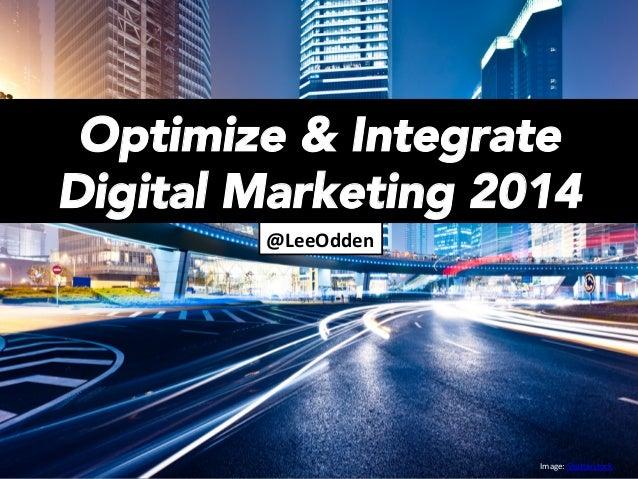 Optimize & Socialize Your Digital Marketing for 2014