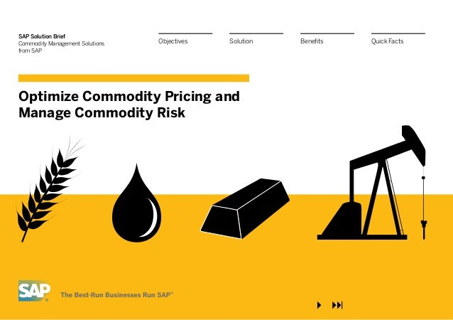 Optimize commodity pricing and manage commodity risk