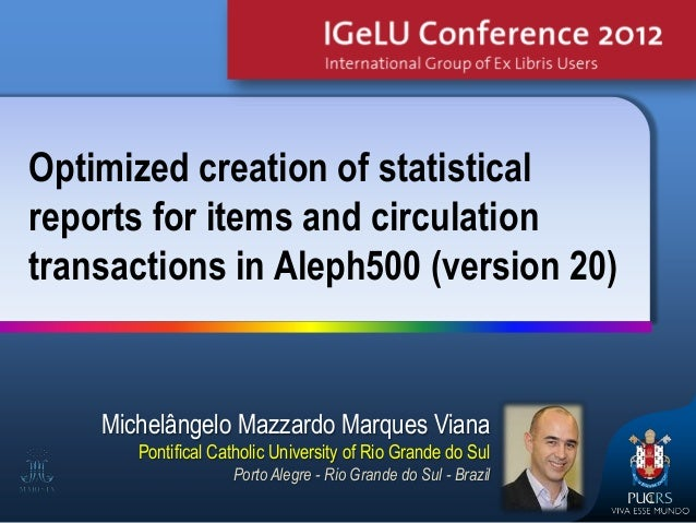 Optimized creation of statisticalreports for items and circulationtransactions in Aleph500 (version 20)    Michelângelo Ma...
