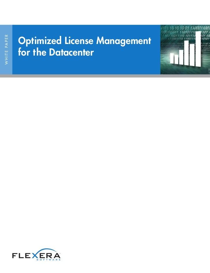 Optimized License ManagementW H I T E PA P E R                     for the Datacenter