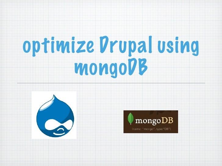optimize Drupal using      mongoDB