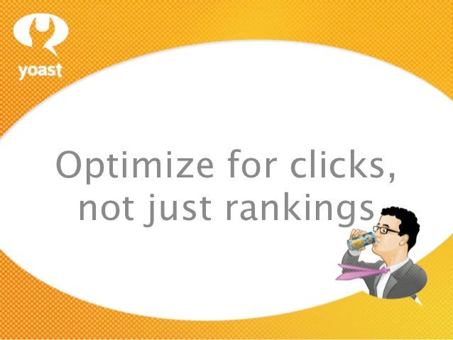 Optimize for clicks, not just rankings