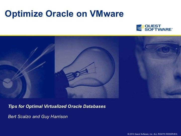 Optimize Oracle RDBMS on VMware<br />Guy Harrison<br />Director, R&D Melbourne<br />www.guyharrison.net<br />Guy.harrison@...