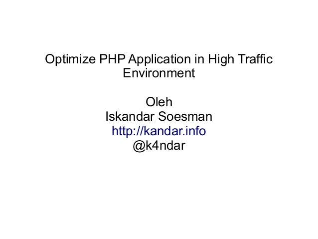Optimize php application in high traffic environment