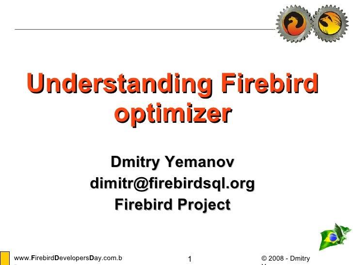 Understandung Firebird optimizer, by Dmitry Yemanov (in English)