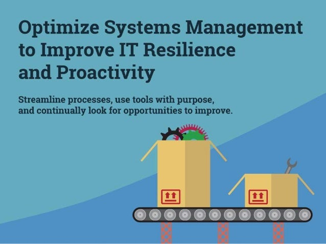 Optimize Systems Management to Improve IT Resilience and Proactivity