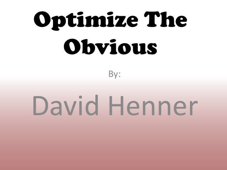 Optimize the obvious