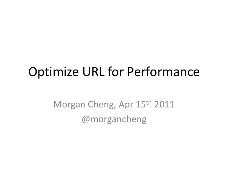 Optimize URL for Performance<br />@morgancheng<br />