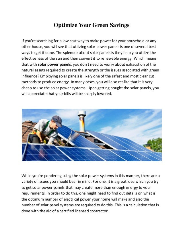 Optimize Your Green Savings If you're searching for a low cost way to make power for your household or any other house, yo...