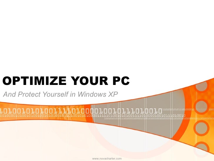 OPTIMIZE YOUR PC And Protect Yourself in Windows XP www.novacharter.com