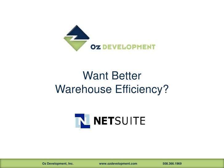 Want Better        Warehouse Efficiency?Oz Development, Inc.   www.ozdevelopment.com   508.366.1969