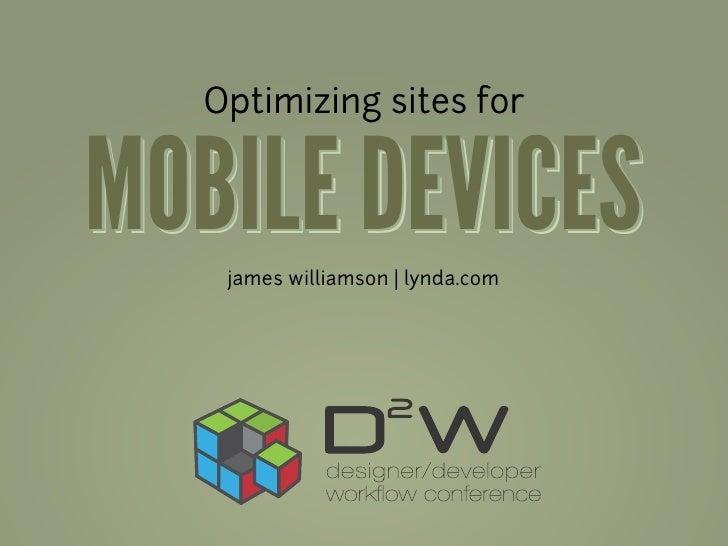 Optimizing sites forMOBILE DEVICES   james williamson | lynda.com