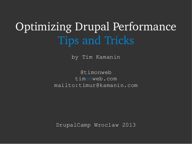 Optimizing Drupal Performance. Tips and Tricks