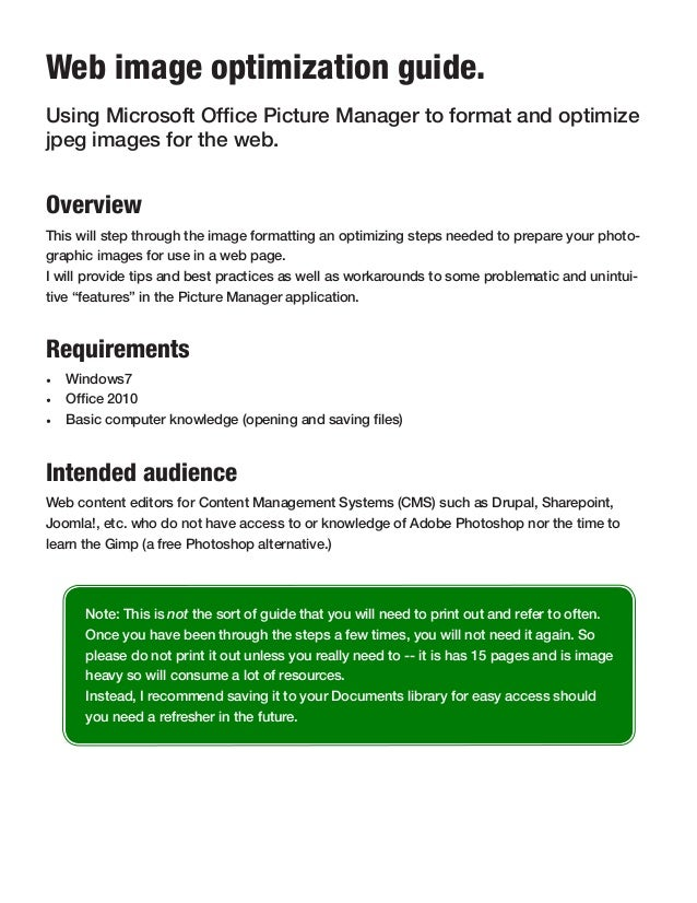 Web image optimization guide.Using Microsoft Office Picture Manager to format and optimizejpeg images for the web.Overview...