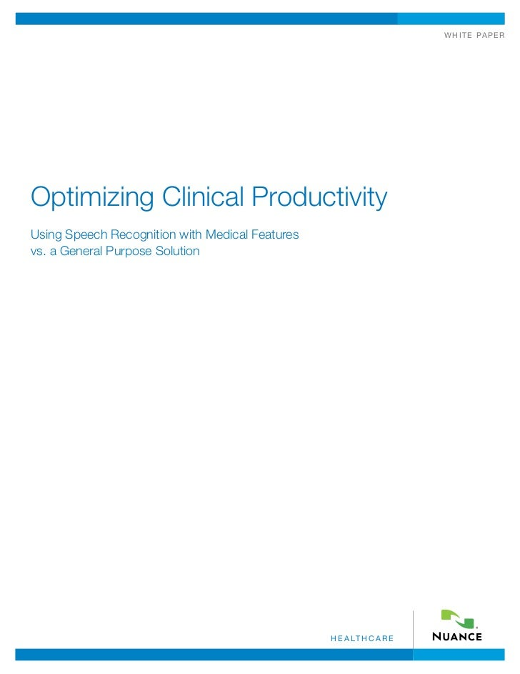 w h i t e pa p e rOptimizing Clinical ProductivityUsing Speech Recognition with Medical Featuresvs. a General Purpose Solu...