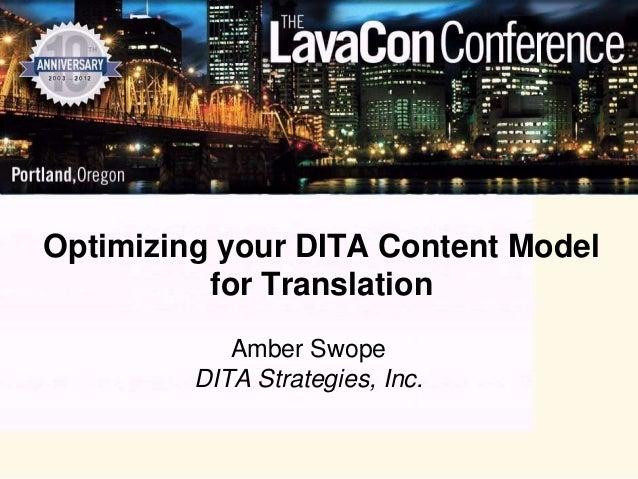Optimizing your DITA Content Model          for Translation            Amber Swope         DITA Strategies, Inc.