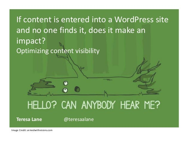 If content is entered into a WordPress site and no one finds it, does it make an impact? Optimizing content visibility  Te...