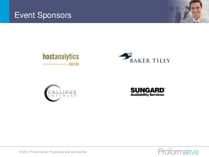 Event Sponsors © 2011 Proformative. Proprietary and confidential