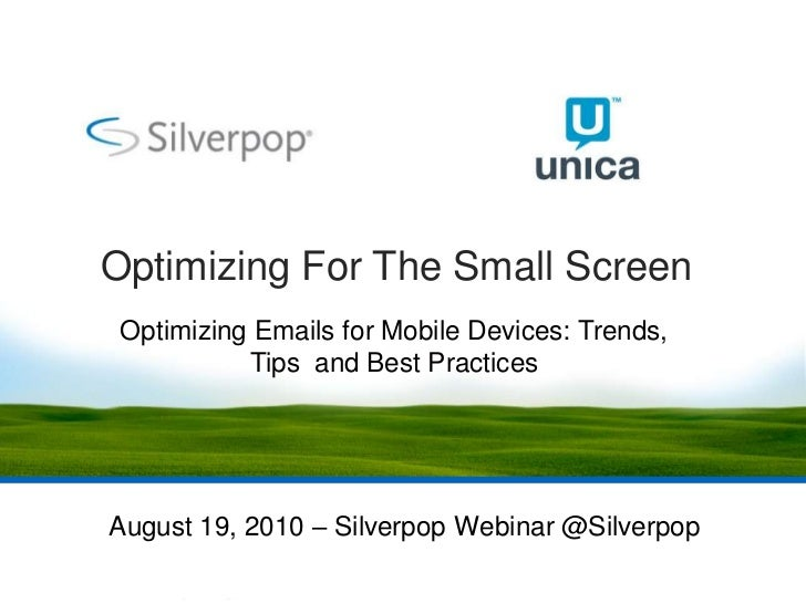 Optimizing For The Small Screen  Optimizing Emails for Mobile Devices: Trends,            Tips and Best Practices     Augu...