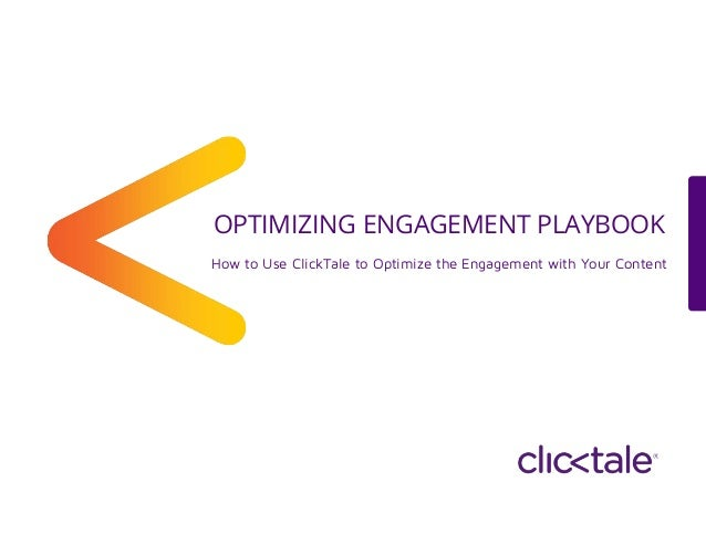 Visitor Engagement Playbook. How to use ClickTale to improve the way your visitors interact with your website.