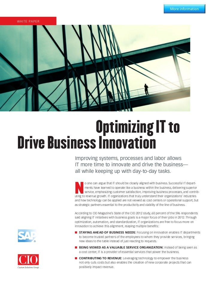 WHIT E PA P E R	 	 	 	            Optimizing IT toDrive Business Innovation                  Improving systems, processes ...